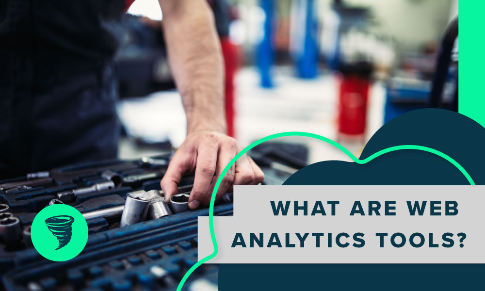 What are Web Analytics Tools?